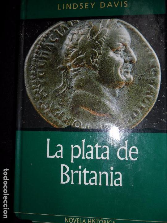 LA PLATA DE BRITANIA, LINDSAY DAVIS, ED. RBA (Libros antiguos (hasta 1936), raros y curiosos - Literatura - Narrativa - Novela Histórica)