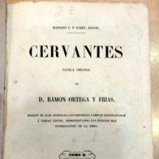 Libros antiguos: CERVANTES, NOVELA ORIGINAL DE DON RAMON ORTEGA Y FRIAS. TOMO II, 1859. Lote 76621327