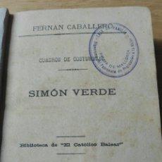 Libros antiguos: TIPOGRAFIA CATOLICA BALEAR 1893 CUADROS DE COSTUMBRES FERNAN CABALLERO SIMON VERDE. Lote 77731582