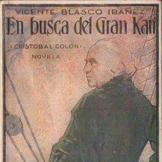 Libros antiguos: BLASCO IBÁÑEZ : EN BUSCA DEL GRAN KAN (PROMETEO 1929) PRIMERA EDICIÓN. Lote 78042057