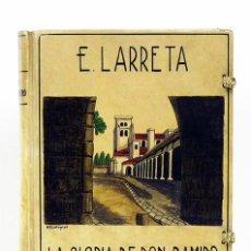 Libros antiguos: ENRIQUE LARRETA. LA GLORIA DE DON RAMIRO. ILUSTR. ALEJANDRO SIRIO. ED. LIMITADA. EN PERGAMINO. 1929. Lote 78222377