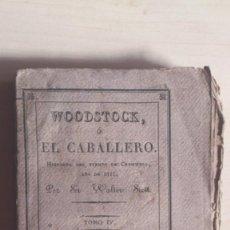 Libros antiguos: WOODSTOCK O EL CABALLERO - WALTER SCOTT 1831 - TOMO IV. Lote 78551121