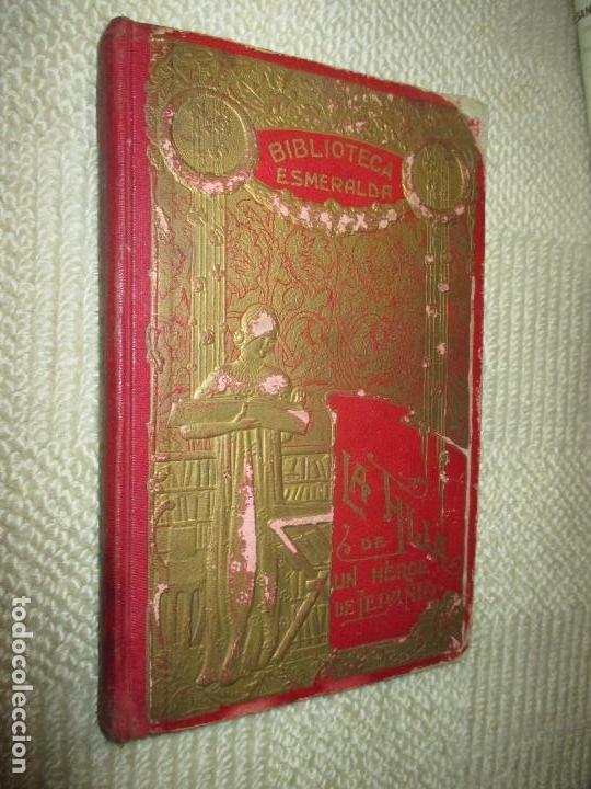 LA HIJA DE UN HÉROE DE LEPANTO. NOVELA HISTÓRICA DEL SIGLO XVI, BIBLIOTECA ESMERALDA. CIRCA 1900 (Libros antiguos (hasta 1936), raros y curiosos - Literatura - Narrativa - Novela Histórica)