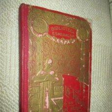 Libros antiguos: LA HIJA DE UN HÉROE DE LEPANTO. NOVELA HISTÓRICA DEL SIGLO XVI, BIBLIOTECA ESMERALDA. CIRCA 1900. Lote 78649281