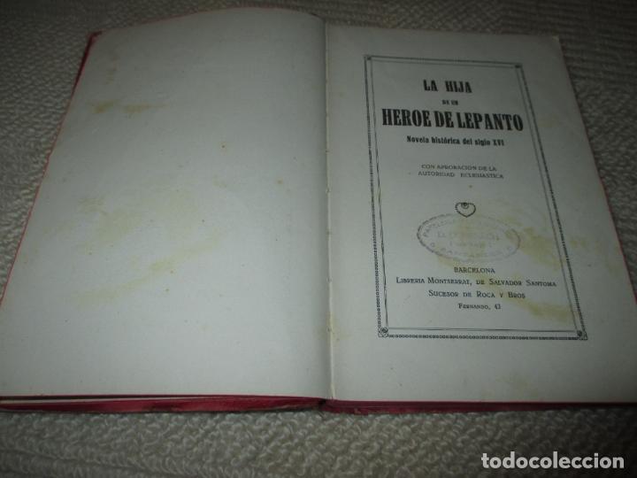 Libros antiguos: La hija de un héroe de Lepanto. Novela histórica del siglo XVI, Biblioteca Esmeralda. Circa 1900 - Foto 2 - 78649281