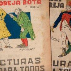 Libros antiguos: ABOUT : EL HOMBRE DE LA OREJA ROTA - 2 VOLS.(LECTURAS PARA TODOS, 1935). Lote 81017812
