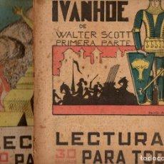 Libros antiguos: WALTER SCOTT : IVANHOE - 2 VOLS.(LECTURAS PARA TODOS, 1934). Lote 81024096