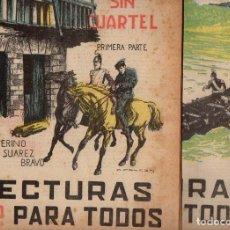 Libros antiguos: CEFERINO SUÁREZ BRAVO : GUERRA SIN CUARTEL - 2 VOLS.(LECTURAS PARA TODOS, 1934). Lote 81025768