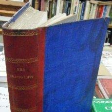 Libros antiguos: FRA FILIPPO LIPPI. NOVELA HISTÓRICA. 3 TOMOS EN UN VOLUMEN. CASTELAR,E. A-NOV-902. Lote 83384172