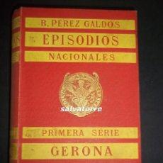 Libros antiguos: PEREZ GALDOS.EPISODIOS NACIONALES,PRIMEA SERIE.GERONA.CADIZ.1908. Lote 83616428