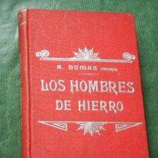 Libros antiguos: LOS HOMBRES DE HIERRO, DE ALEJANDRO DUMAS, TIP. LUIS TASSO. Lote 88831752