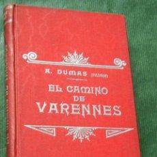 Libros antiguos: EL CAMINO DE VARENNES, DE ALEJANDRO DUMAS, TIP. LUIS TASSO. Lote 88833180
