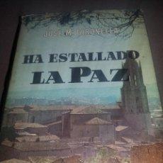 Libros antiguos: HA ESTALLADO LA PAZ, DE JOSE MARIA GIRONELLA REF. EST. 159. Lote 89189672