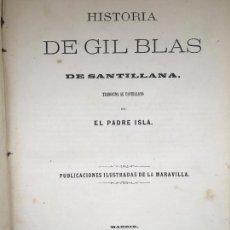 Libros antiguos: HISTORIA DE GIL BLAS DE SANTILLANA- EL PADRE ISLA- 1862. Lote 89308988