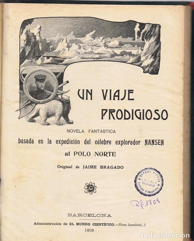 Libros antiguos: UN VIAJE PRODIGIOSO JAIME BRAGADO 1906 - Foto 2 - 90195380