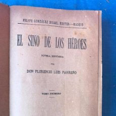 - El sino de los héroes - Novela histórica de Florencio Luis Parreño. Edición de 1890