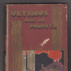 Libros antiguos: ULTIMOS DÍAS DE POMPEYA.E. G. BULWER - LYTTON. EDITORIAL SATURNINO CALLEJA. . Lote 90664470