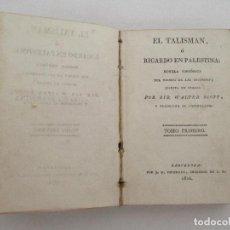 Libros antiguos: EL TALISMAN O RICARDO EN PALESTINA - POR SIR WALTER SCOTT - TOMO I - AÑO 1826. Lote 90713060