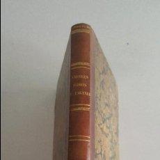 Libros antiguos: AMORES, ODIOS Y VENGANZAS -1859. Lote 91018280