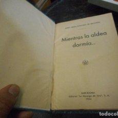 Libros antiguos: LIBRO 1934 HORMIGA DE ORO MIENTRAS LA ALDEA DORMIA DE MARIA BERTA QUINTERO MUY BUEN ESTADO. Lote 92344985