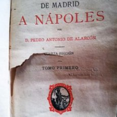 Libros antiguos: DE MADRID A NÁPOLES, MADRID, SUCESORES DE RIBADENEIRA, 1894. DE PEDRO ANTONIO DE ALARCÓN.. Lote 93395375