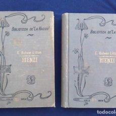 Libros antiguos: RIENZI, EL ÚLTIMO DE LOS TRIBUNOS ROMANOS. EDWARD BULWER LITTON.1907. BIBLIOTECA LA NACIÓN. LYTTON.. Lote 94792587
