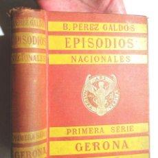 Libros antiguos: EPISODIOS NACIONALES PRIMERA SERIE GERONA CÁDIZ B PÉREZ GALDÓS 1916 SUCESORES DE HERNANDO BON ESTAT. Lote 94927835