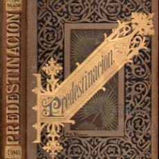 Libros antiguos: C. GALARRAGA DE SALAZAR : PREDESTINACIÓN TOMO I (LUIS TASSO, 1890) NOVELA DE COSTUMBRES DE CUBA. Lote 97481731