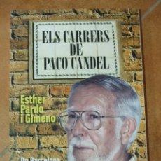 Libros antiguos: ELS CARRERS DE PACO CANDEL - ESTHER PARDO I GIMENO - ED. RUBRICA - 270GR - 138PAG. Lote 97794043