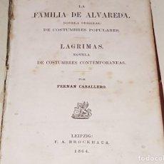 Libros antiguos: FERNAN CABALLERO, LA FAMILIA DE ALVAREDA Y LAGRIMAS. LEIPZIG: F.A. BROCKHAUS, 1864.. Lote 97964339