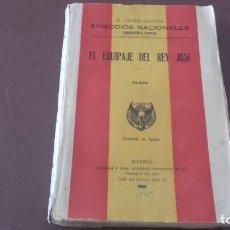 Libros antiguos: EL EQUIPAJE DEL REY JOSÉ PÉREZ GALDÓS 1941 EPISODIOS . Lote 97998483
