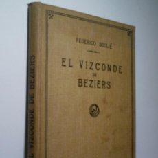Libros antiguos: EL VIZCONDE DE BEZIERS. 2 TOMOS EN UN VOLUMEN. SOULIÉ FEDERICO. . Lote 98606959