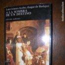 Libros antiguos: (F.1) A LA SOMBRA DE UN DESTINO POR LUIS GOMEZ-ACEBO,DUQUE DE BADAJOZ 1ª EDICIÓN AÑO 1987. Lote 100154591