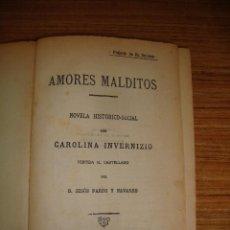 Libros antiguos: (TC-47) AMORES MALDITOS CAROLINA INVERNIZIO VERTIDA CASTELLANO JESUS PARDO CON EX LIBRIS 1911. Lote 101044695