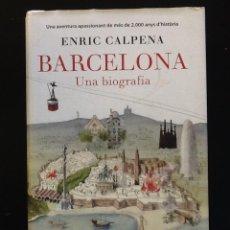 Libros antiguos: BARCELONA. UNA BIOGRAFIA. - ENRIC CALPENA . Lote 101302691