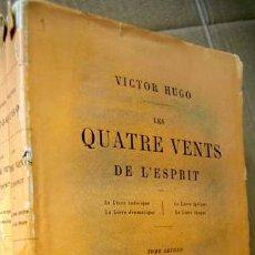 Libros antiguos: LES QUATRE VENTS DE L´ESPRIT. 4 VIENTOS DEL ESPIRITU. VICTOR HUGO. 1ª EDICIÓN. Nº 5 (DE 10). 1881. Lote 101519631