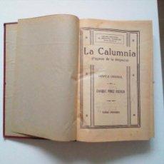 Libros antiguos: LA CALUMNIA - ENRIQUE PÉREZ ESCRICH - EL MERCANTIL VALENCIANO.. Lote 101976823