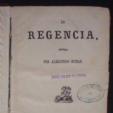 Libros antiguos: LA REGENCIA. LUIS XV - DUMAS, ALEJANDRO. 1864. Lote 100485130