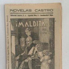 Libros antiguos: NOVELAS CASTRO: ¡MALDITA! POR LUIS DE VAL. CUADERNO 5.. Lote 103126647