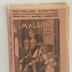 Libros antiguos: NOVELAS CASTRO: ¡MALDITA! POR LUIS DE VAL. CUADERNO 4.. Lote 103126775