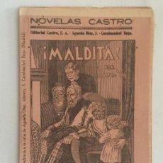 Libros antiguos: NOVELAS CASTRO: ¡MALDITA! POR LUIS DE VAL. CUADERNO 3.. Lote 103126843