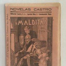 Libros antiguos: NOVELAS CASTRO: ¡MALDITA! POR LUIS DE VAL. CUADERNO 2.. Lote 103126883