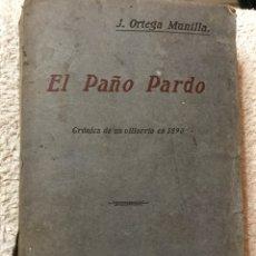 Libros antiguos: EL PAÑO PARDO, CRÓNICA DE UN VILLORRIO EN 1890 J. ORTEGA MURILLA. Lote 103870462