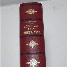 Libros antiguos: LOS FILLS DE LA MORTA-VIVA. Lote 104299927