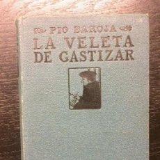 Libros antiguos: PIO BAROJA, LA VELETA DE GASTIZAR, 1919. Lote 105930135