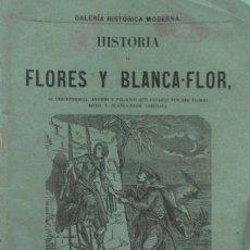 Libros antiguos: HISTORIA DE FLORES Y BLANCA-FLOR - AÑO 1866. Lote 105930399