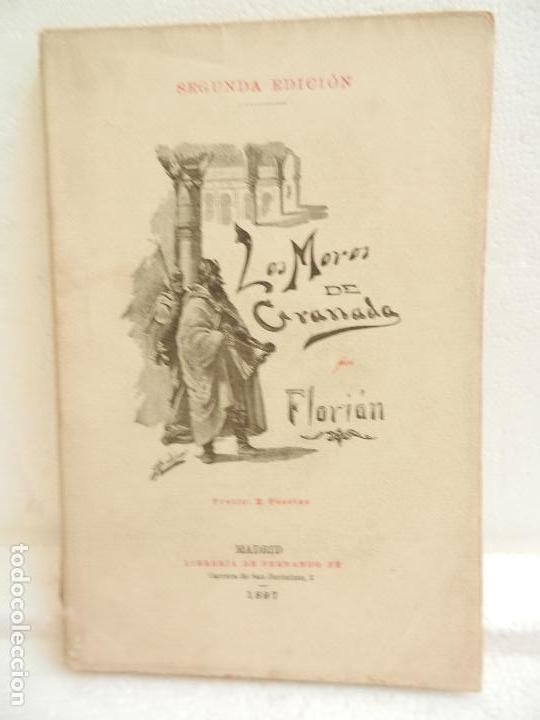 LOS MOROS DE GRANADA FLORIAN PROLOGO DR. PERIER SEGUNDA EDICIÓN LIB FERNANDO FÉ MADRID AÑO 1897. (Libros antiguos (hasta 1936), raros y curiosos - Literatura - Narrativa - Novela Histórica)