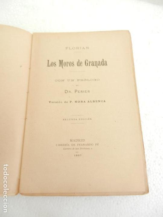 Libros antiguos: LOS MOROS DE GRANADA FLORIAN PROLOGO DR. PERIER SEGUNDA EDICIÓN LIB FERNANDO FÉ MADRID AÑO 1897. - Foto 2 - 107020927
