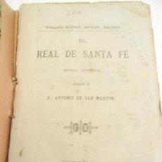 Libros antiguos: EL REAL DE SANTA FÉ ORIGINAL DE ANTONIO SAN MARTIN URBANO MANINI EDITOR MADRID. . Lote 107200759