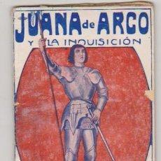 Libros antiguos: JUANA DE ARCO Y LA INQUISICIÓN. AÑOS 20. (18X11) 64 PÁGINAS. RARO.... Lote 108403247